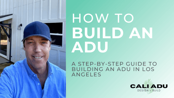 How To Build An ADU... A Step-by-Step Guide to Building An ADU in Los Angeles